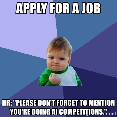 Don't forget to mention you're doing AI competitions
